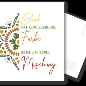 Postkarte: Glück hat keine bestimmte Farbe. Es ist eine bunte Mischung.