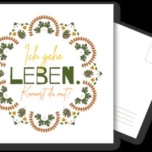 Postkarte: Ich gehe LEBEN. Kommst du mit?